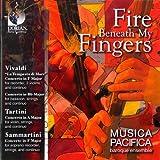 Fire Beneath My Fingers: Concertos By Vivaldi