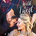 With a Twist: Bad Habits, Book 1 Audiobook by Staci Hart Narrated by Kirsten Leigh