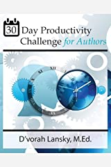 30 Day Productivity Challenge for Authors: Become More Productive in 5 Minutes a Day Paperback
