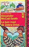 Le bon mari de Zebra Drive par Alexander McCall Smith