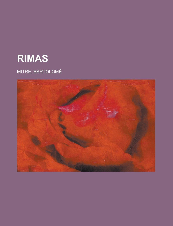 Rimas (Spanish Edition): Bartolomé Mitre: 9781236707598: Amazon.com: Books