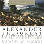 Alexander the Great: The Hunt for a New Past | Paul Cartledge