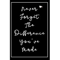 Never Forget The Difference You've Made: Retirement Gifts for Teachers,Army,Notebook,Nurses,Doctors,Women,Police officer,Social Workers Gifts