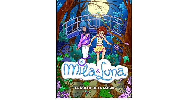 Amazon.com: La noche de la magia (Mila & Luna 6) (Spanish Edition) eBook: PRUNELLA BAT: Kindle Store