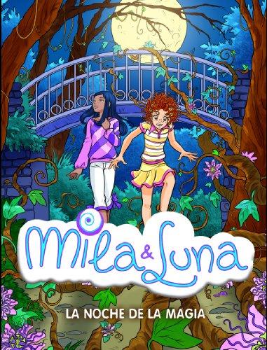La noche de la magia (Mila & Luna 6) (Spanish Edition) by