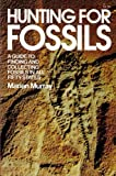 Hunting for Fossils: A Guide to Finding and Collecting Fossils in All Fifty States
