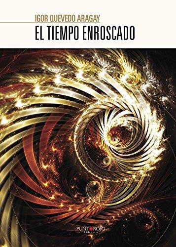 El tiempo enroscado (Spanish Edition)