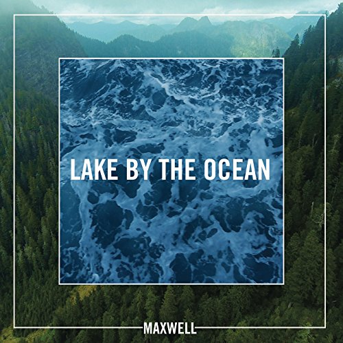 Lake By the Ocean (Best Of Max B)