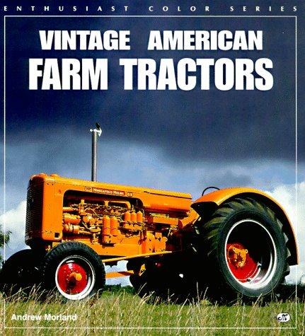 American Farm Tractors - Vintage American Farm Tractors (Enthusiast Color Series)