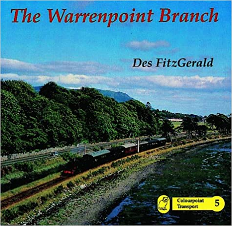 Ebook mobiililaitteille ilmaiseksi The Warrenpoint Branch (Colourpoint Transport) 1898392145 PDF