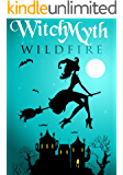 Witch Myth: Wild Fire- Book 2