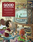 Good Nintentions: 30 Years of NES: An Unofficial Survey of the Nintendo Entertainment System (GameSpite Journal) (Volume 1)