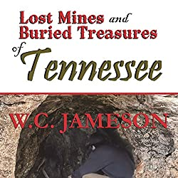 Lost Mines and Buried Treasures of Tennessee