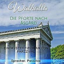 Walhalla: Die Pforte nach Åsgård Hörbuch von Parzzival Gesprochen von: Parzzival