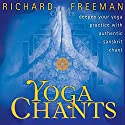 Yoga Chants: Deepen Your Yoga Practice with Authentic Sanskrit Chant Rede von Richard Freeman Gesprochen von: Richard Freeman