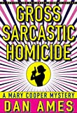 Gross Sarcastic Homicide: (A Private Investigator Mystery Series) (Mary Cooper Mysteries Book 3)