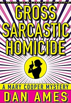 Gross Sarcastic Homicide: (A Private Investigator Mystery Series) (Mary Cooper Mysteries Book 3) by [Ames, Dan]