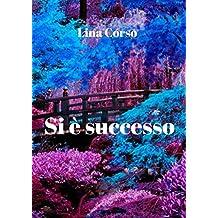 Si è successo (Italian Edition)
