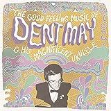 Good Feeling Music of Dent May