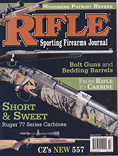 Short Carbine - RIFLE Sporting Fireams journal magazine March 2018 No 297 Bolt Guns and Bedding Barrels From Rifle to CARBINE - SHORT & SWEET