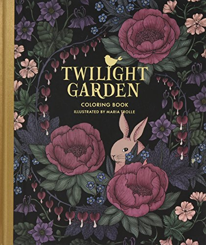 Twilight Garden Coloring Book: Published in Sweden as ''Blomstermandala'' (Gsp- Trade) by Trolle Maria