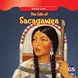 The Life of Sacagawea, Maria Nelson, 1433963590