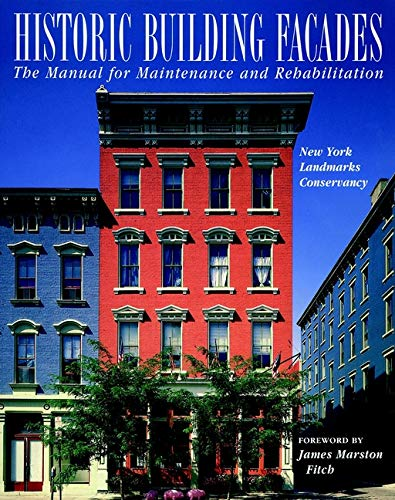 Historic Building Facades: The Manual for Maintenance and Rehabilitation (Preservation Press Series)