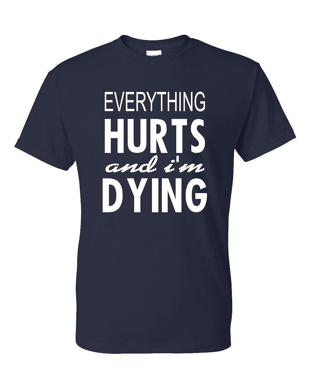 Everything Hurts and Im Dying Funny Shirt T-Shirt Navy Blue Medium