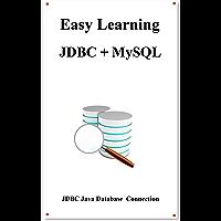 Easy Learning JDBC + MySQL: JDBC for Beginner's Guide (English Edition)