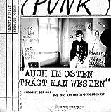 """""""Auch im Osten trägt man Westen"""": Punks in der DDR - und was aus ihnen geworden ist"""