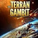 The Terran Gambit: The Pax Humana Saga, Book 1 Audiobook by Nick Webb Narrated by Greg Tremblay