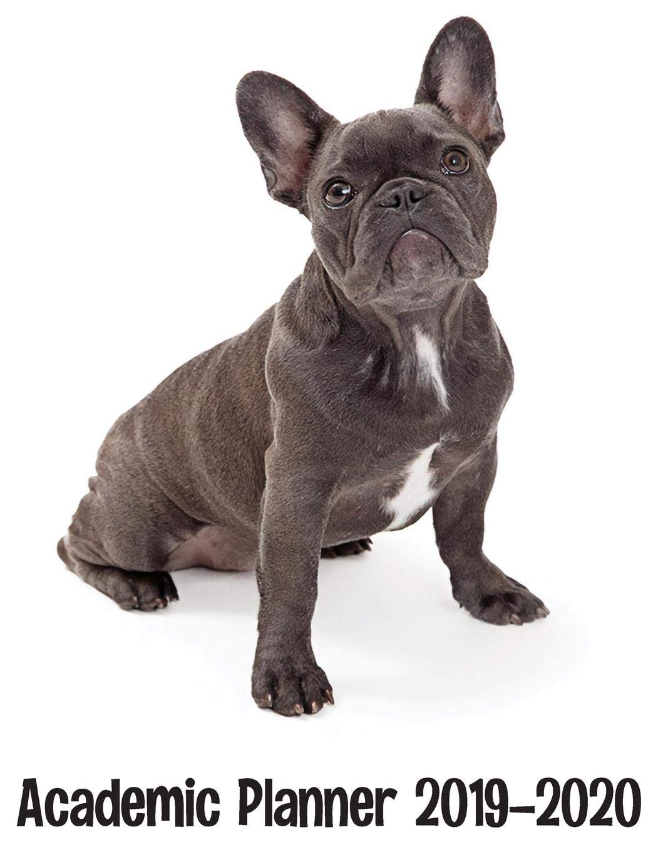 Academic Planner 2019 - 2020: French Bulldog Dog Planner ...