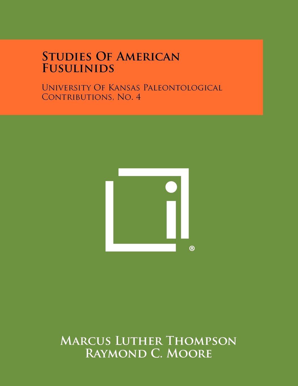 Studies of American Fusulinids: University of Kansas Paleontological Contributions, No. 4 ebook