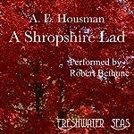 The Poetry of A. E. Housman, Volume I: A Shropshire Lad | Alfred Edward Housman