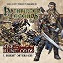 Pathfinder Legends - Rise of the Runelords 1.1 Burnt Offerings Hörbuch von Mark Wright Gesprochen von: Ian Brooker, Trevor Littledale, Stewart Alexander, Kerry Skinner