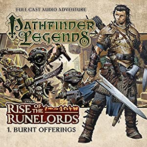 Pathfinder Legends - Rise of the Runelords 1.1 Burnt Offerings Audiobook