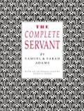 The Complete Servant, Adams, Samuel and Adams, Sarah, 1870962095