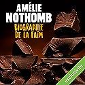 Biographie de la faim | Livre audio Auteur(s) : Amélie Nothomb Narrateur(s) : Véronique Groux de Miéri
