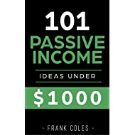 Passive Income Ideas: 101 Passive Income Ideas Under $1000