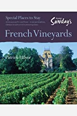 Alistair Sawday's French Vineyards: Special Places to Stay: Bed and Breakfasts, Chateaux and Gites on Wine-Producing Estates Paperback