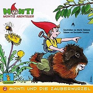 Monti und die Zauberwurzel (Montis Abenteuer 2) Hörbuch