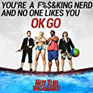 You're a Fucking Nerd and No One Likes You [Explicit]