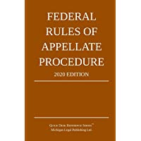 Federal Rules of Appellate Procedure; 2020 Edition: With Appendix of Length Limits and Official Forms