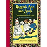 Raggedy Ann and Andy and the Camel with the Wrinkled Knees ~ Melissa Eisler
