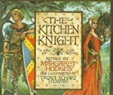 The Kitchen Knight, Margaret Hodges, 082340787X