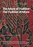 The Future of Tradition - Tradition of the Future, Chris Dercon and León Krempel, 3791350854