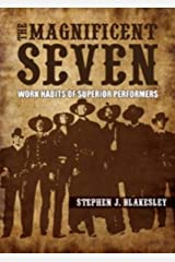 The Magnificent Seven-Work Habits of Superior Performers