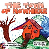 The Town of Nowhere, Mary Jane Hudgins, 1606725440