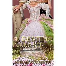 IL DESTINO IN UNA STELLA (Italian Edition)