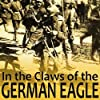 In the Claws of the German Eagle